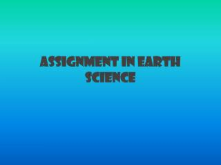 ASSIGNMENT IN EARTH SCIENCE