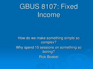 GBUS 8107: Fixed Income