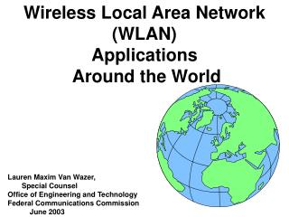 Wireless Local Area Network WLAN  Applications  Around the World