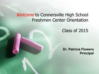 Welcome to Connersville High School Freshmen Center Orientation  Class of 2015