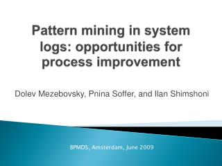 Pattern mining in system logs: opportunities for process improvement