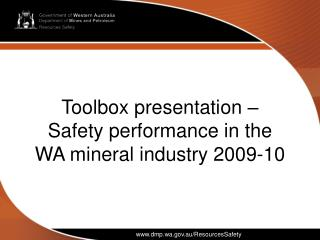 Toolbox presentation   Safety performance in the WA mineral industry 2009-10