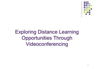 Exploring Distance Learning Opportunities Through Videoconferencing