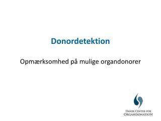 Donordetektion  Opm rksomhed p  mulige organdonorer