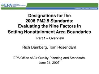 Designations for the  2006 PM2.5 Standards:  Evaluating the Nine Factors in  Setting Nonattainment Area Boundaries   Par