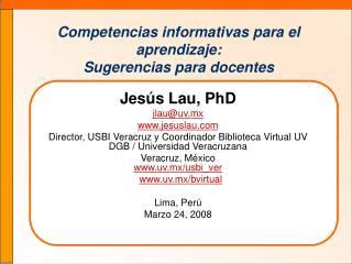 Competencias informativas para el aprendizaje:  Sugerencias para docentes
