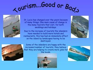 Tourism...Good or Bad