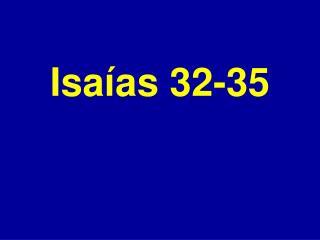 Isa as 32-35
