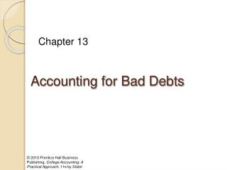 2010 Prentice Hall Business Publishing, College Accounting: A Practical Approach, 11e by Slater