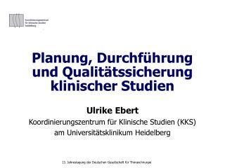 Planung, Durchf hrung und Qualit tssicherung klinischer Studien