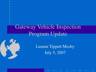Gateway Vehicle Inspection Program Update