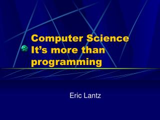 Computer Science It s more than programming