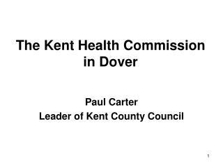 The Kent Health Commission in Dover