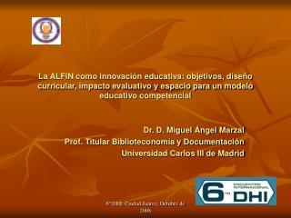 La ALFIN como innovaci n educativa: objetivos, dise o curricular, impacto evaluativo y espacio para un modelo educativo