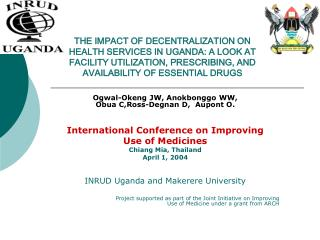 THE IMPACT OF DECENTRALIZATION ON HEALTH SERVICES IN UGANDA: A LOOK AT FACILITY UTILIZATION, PRESCRIBING, AND AVAILABILI