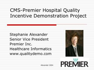 CMS-Premier Hospital Quality Incentive Demonstration Project