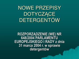 NOWE PRZEPISY DOTYCZACE DETERGENT W