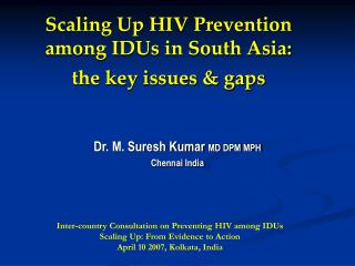 Scaling Up HIV Prevention among IDUs in South Asia:  the key issues  gaps