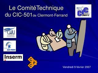 Le Comit Technique  du CIC-501de Clermont-Ferrand