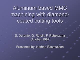 Aluminum-based MMC machining with diamond-coated cutting tools
