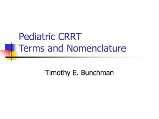 Pediatric CRRT Terms and Nomenclature