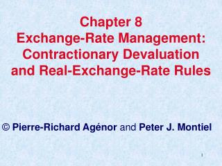 Chapter 8 Exchange-Rate Management: Contractionary Devaluation  and Real-Exchange-Rate Rules