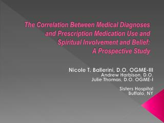 The Correlation Between Medical Diagnoses and Prescription Medication Use and Spiritual Involvement and Belief:  A Prosp