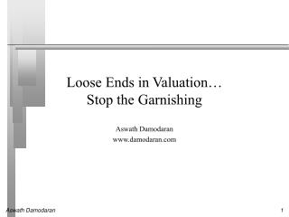 Loose Ends in Valuation  Stop the Garnishing
