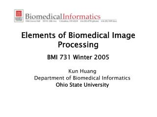 Elements of Biomedical Image Processing BMI 731 Winter 2005