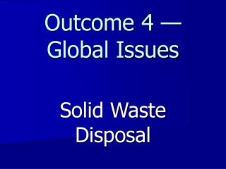 Outcome 4  Global Issues