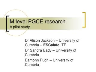 M level PGCE research A pilot study
