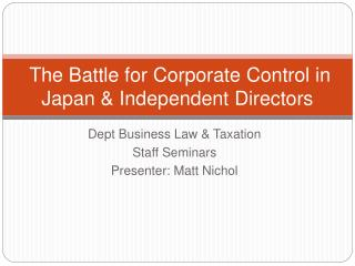 The Battle for Corporate Control in Japan  Independent Directors