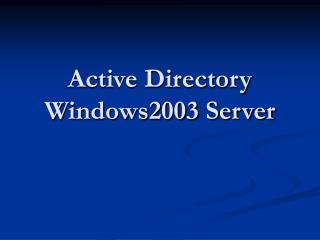 Active Directory  Windows2003 Server