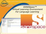 SANSSpace  Virtual Learning Environment  For Language Learning
