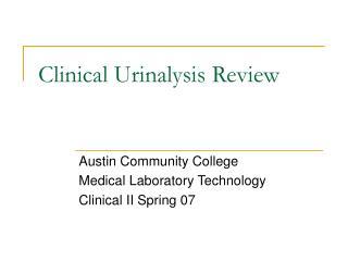 Clinical Urinalysis Review