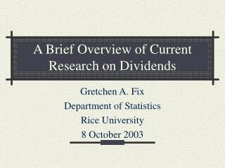 A Brief Overview of Current Research on Dividends