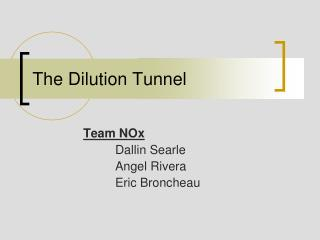 The Dilution Tunnel