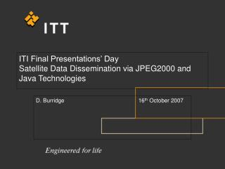 ITI Final Presentations  Day Satellite Data Dissemination via JPEG2000 and Java Technologies