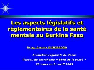 Les aspects l gislatifs et r glementaires de la sant  mentale au Burkina Faso