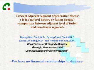 Cervical adjacent segment degenerative disease ; Is it a natural history or fusion disease  -comparison between adjacent