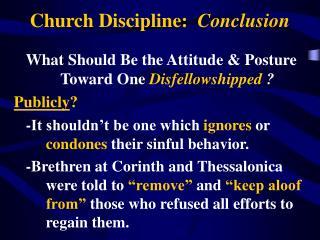 Church Discipline:  Conclusion