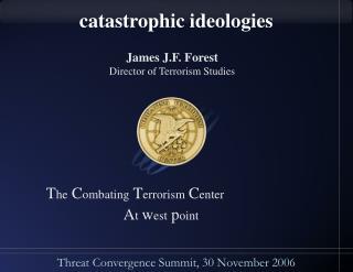 Catastrophic ideologies