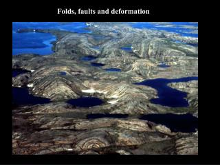 Folds, faults and deformation