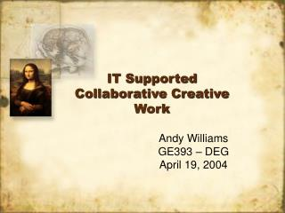 IT Supported Collaborative Creative Work
