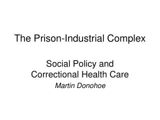 The Prison-Industrial Complex