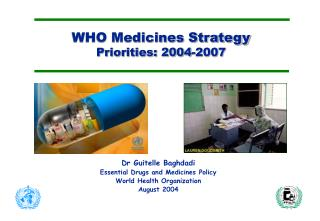 WHO Medicines Strategy Priorities: 2004-2007