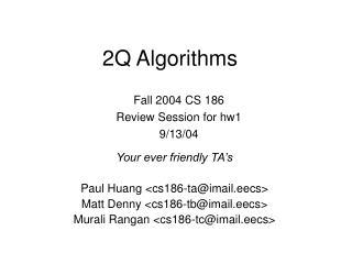 2Q Algorithms