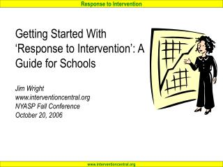 Getting Started With  Response to Intervention : A Guide for Schools  Jim Wright interventioncentral NYASP Fall Conferen