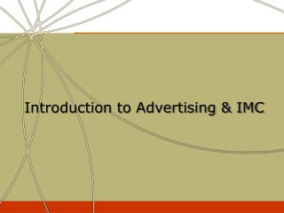 Introduction to Advertising  IMC
