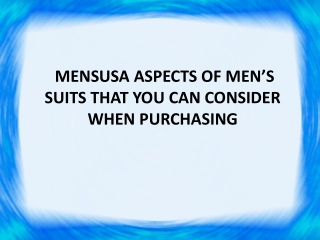 Mensusa aspects of men's suits that you can consider when pu
